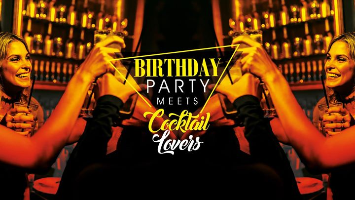 Birthday Party meets Cocktail Lovers